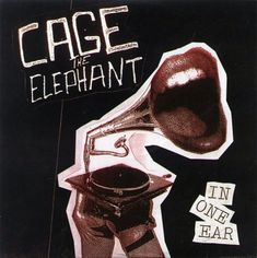 Addition Product Information Cage The Elephant In One Ear UK Promo CD single / - Album Art - Graphic Design - Music Rock Album Covers, Music Album Covers, Music Albums, Best Album Covers, Best Album Art, Cd Music, Music Wall, Desenho Harry Styles, The Wombats