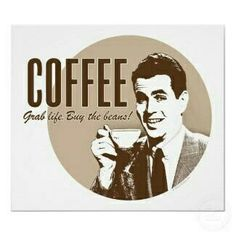 I ❤ Coffee! ✯ ♥ ✯ ♥ C(_) grab life by the beans •♥•✿ڿ(̆̃̃• ✯ ♥ ✯ ♥