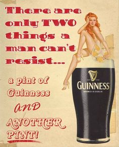 """Guinness vintage poster --- """"There are only two things a man can't resist . a pint of Guinness and another pint !"""" --- (Shows red haired pin-up girl sitting on top of the froth of a pint of Guinness). Beer Poster, Poster Ads, Pub Vintage, Vintage Pins, Funny Vintage, Vintage Style, Vintage Ladies, Pin Up Girls, Sous Bock"""
