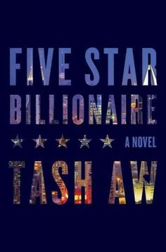 Five Star Billionaire: A Novel ~NPR guest