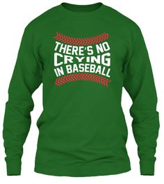 There's No Crying In Baseball Irish Green Long Sleeve T-Shirt Front