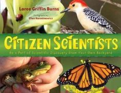 The 2013 Orbis Pictus Honor Award for Outstanding Nonfiction for Children is Citizen Scientists: Be a Part of Scientific Discovery from Your Own Backyard   by Loree Griffin Burns, photographs by Ellen Harasimonwicz (Henry Holt & Company). http://www.ncte.org/awards/orbispictus
