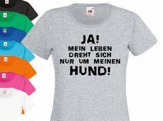 Fan-Shirts für HundefreundeHundespruch T-Shirt: Mein Leben dreht sich nur um meinen Hund