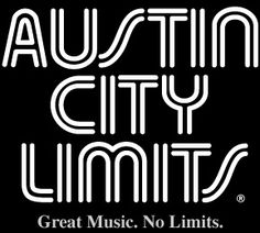 Austin City Limits venue- would love to see someone here.