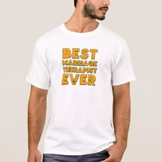 Best marriage therapist ever T-Shirt - marriage gifts diy ideas custom