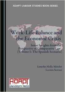 Work-life balance and the economic crisis : some insights from the perspective of comparative law / edited by Lourdes Mella Méndez and Lavinia Serrani.    Cambridge Scholars Publishing, 2015