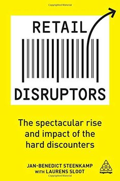 Descargar o leer en línea Retail Disruptors Libro Gratis PDF/ePub - Jan-Benedict Steenkamp & Laurens Sloot, Hard discounters are stores that sell a limited selection of consumer packaged goods and perishables - typically fewer. I Love Books, Good Books, Books To Read, This Book, Lidl, Believe, The Face, Electronic, Private Label