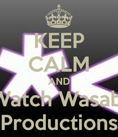 Keep calm and watch wassabi productions