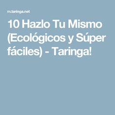 10 Hazlo Tu Mismo (Ecológicos y Súper fáciles) - Taringa!