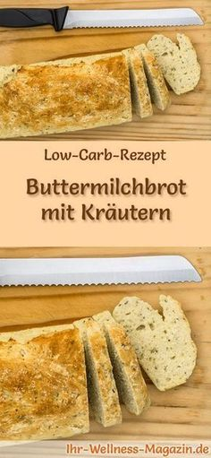Rezept für Low Carb Buttermilchbrot mit Kräutern: Kohlenhydratarm, ohne Getrei… Recipe for low carb buttermilk bread with herbs: low in carbohydrates, without cereal flour, healthy and well tolerated … carb bake Rezepte Low Carb Bread, Low Carb Diet, Bread Diet, Law Carb, Buttermilk Bread, Banana Bread, Vegetarian Recipes, Healthy Recipes, Healthy Herbs