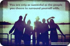 Reminder: You are only as successful as the people you choose to surround yourself with! #quote #success #teamwork #leadership #inspire #motivation www.inspirethebook.com