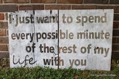 We say this to each other everyday<3 possible master bedroom wall art