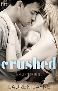 Crushed: Redemption #2 by Lauren Layne   with Excerpt and Giveaway  http://iam-indeed.com/crushed-redemption-2-by-lauren-layne-with-excerpt-and-giveaway/