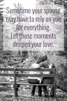 Depend on your spouse, lean on each other for support. Let it make your marriage better.
