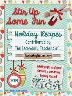 The 2014 Secondary Teachers' Holiday Recipe Book-FREE!!  These 46 recipes compiled from secondary TPT sellers look soooo good!!  Check it out, it's FREE!