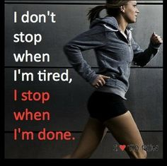 Don't stop when I'm tired