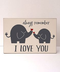 Another great find on #zulily! Cream & Gray Elephant 'Always Remember' Wall Sign #zulilyfinds