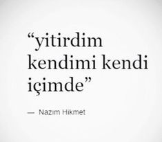 Yitirdim kendimi kendi içimde.... Book Quotes, Words Quotes, Life Quotes, Sayings, Meaningful Sentences, Make Me Happy, Cool Words, Quotes To Live By, Quotations