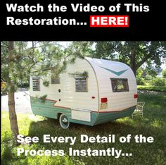 The Complete Vintage Travel Trailer Restoration Web Site. Gives info on numerous projects you may undertake when redoing a camper