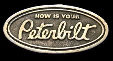 OI12170 GREAT 1970s VINTAGE **HOW IS YOUR PETERBILT*** TRUCK LOGO TRUCKER BUCKLE