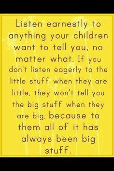 Always listen.