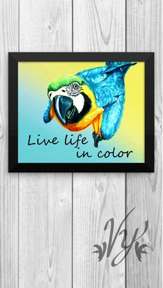 Parrot Art Print Quote Blue Gold Macaw Bird Lover Gift Beach Baby Nursery Rain Forest Office cubicle wall decor Island Motivational