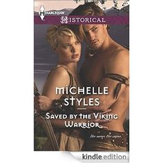 Saved by the Viking Warrior (Harlequin Historical) - Kindle edition by Michelle Styles. Romance Kindle eBooks @ Amazon.com.