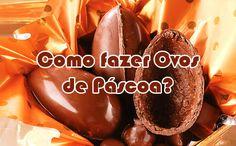 Como fazer ovo de pascoa - Receita de ovos de páscoa chocolate #receitas #ovodepascoa #ovosdepascoa