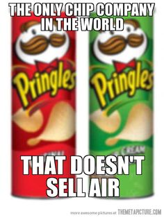 Good guy Pringles… WE ALL LOVE YOU!!!!   Wow that was overly dramatic...