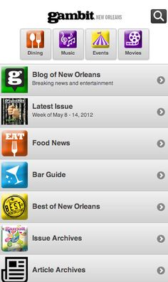 Listings for bars, restaurants and events; Blog of New Orleans; and all of this week's issue of Gambit — formatted for your smartphone.