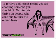 To forgive and forget means you are enabling someone you shouldn't. a narcissist. Do not give them the satisfaction to continue their abuse & evil. Narcissistic People, Narcissistic Mother, Narcissistic Behavior, Narcissistic Sociopath, Narcissistic Personality Disorder, Narcissistic Characteristics, Great Quotes, Me Quotes, Inspirational Quotes
