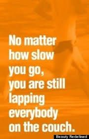 You are still lapping everybody on the couch quotes quote fitness workout motivation lazy exercise motivate workout motivation exercise motivation fitness quote fitness quotes workout quote workout quotes exercise quotes fat people Montag Motivation, Fitness Motivation, Fitness Quotes, Running Motivation, Exercise Motivation, Running Quotes, Exercise Quotes, Workout Quotes, Daily Motivation