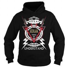 SEDLAK  Its a SEDLAK Thing You Wouldnt Understand  T Shirt Hoodie Hoodies YearName Birthday