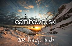 .. While in Aspen! Then I get good at it and go to Canada.. or TO THE ALPS