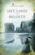 Het land van belofte dl. 1 - Sarah Lark Reserveer: http://www.bibliotheekhelmondpeel.nl/webopac/FullBB.csp?WebAction=ShowFullBB&EncodedRequest=*2E*B5*7Bv*01KdK*89X*277*CB*FE*1EZ&Profile=Profile24&OpacLanguage=dut&NumberToRetrieve=50&StartValue=1&WebPageNr=1&SearchTerm1=.1.208004&SearchT1=&Index1=1*Index1&SearchMethod=Find_1&ItemNr=1