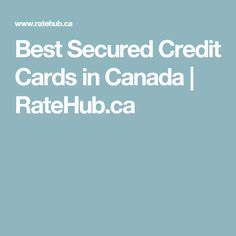 41 best secured credit cards images on pinterest credit cards best secured credit cards in canada ratehub reheart Gallery