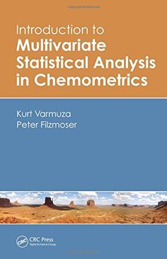 Introduction to Multivariate Statistical Analysis in Chemometrics Edition by Kurt Varmuza and Publisher CRC Press. Save up to by choosing the eTextbook option for ISBN: The print version of this textbook is ISBN: Principal Component Analysis, Regression Analysis, All Locations, Algebra, Mathematics, Nonfiction, Chemistry, Kindle, Ebooks