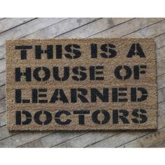 House of Learned Doctors Doormat :: The mental_floss Store bahaha
