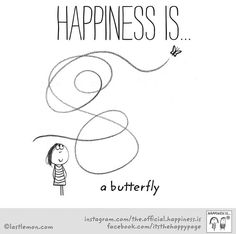 Happiness is ...a butterfly.