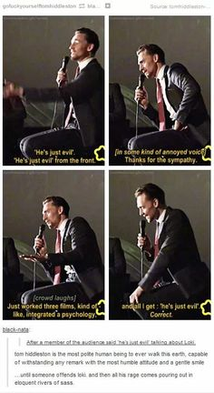 Loki's not Evil! Tom's only masking his annoyance with sarcasm! I love that about him.