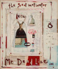 """""""The Great Motivator...Mr. Deadline"""" by Lynn Whipple. I so relate!"""