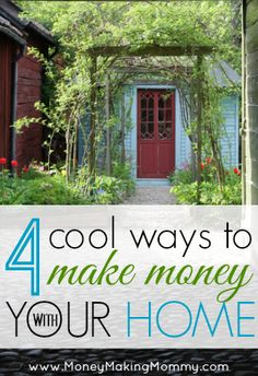 Using your house to make extra cash?  Yep. These are a few ideas on how to make money with your home! #workathome #makemoney