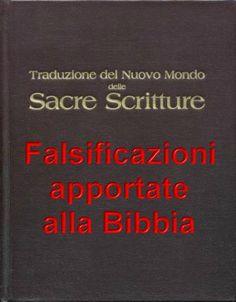 Tutte la manipolazioni apportate alla bibbia fatte dai testimoni di geova