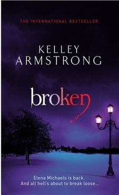 Broken (Women of the Otherworld #6)  by Kelley Armstrong