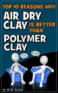 TOP 10 REASONS WHY AIR DRY CLAY IS BETTER THAN POLYMER CLAY