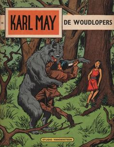 Willy Vandersteen - 16 De woudlopers - Karl May Comic Book Heroes, Comic Books, Karl May, Back In Time, My Childhood, Strips, Nostalgia, Christian, Comics