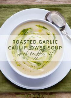 Roasted Garlic Cauliflower Soup with Truffle Oil Recipe
