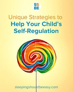 Unique strategies to help your child's self-regulation - guest post from Nina of Sleeping Should Be Easy. Great tips to help your child self-regulate.
