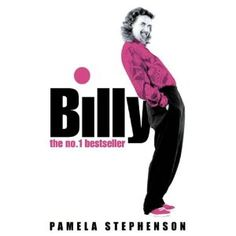Billy (Pamela Stephenson ~ 2002) Billy is loud, hilarious & contradictory. His bio, written by his wife, former comedian & practising psychotherapist Pamela Stephenson, is pretty much the same. Over the years Connolly has grown from Glasgow shipyard welder to folk-singing beardy hard man (yes there is such a thing) to darling of the good & great (or at least famous) around the world. That he is so many things to so many people while in no way compromising his core self can only be good.