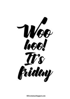 woo it's friday T. Friday, Check out these Funny Friday quotes with images. We've prepared popular happy Friday saying with funny images. Best Friday Quotes, Tgif Quotes, Friday Morning Quotes, Monday Quotes, Good Morning Quotes, Daily Quotes, Friday Sayings, Friday Love, Friday Feeling